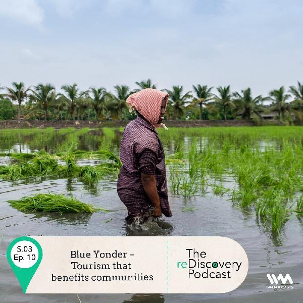 S03 E10: Blue Yonder – Tourism that benefits communities