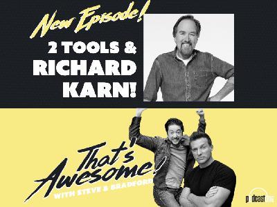 2 Tools and RICHARD KARN!