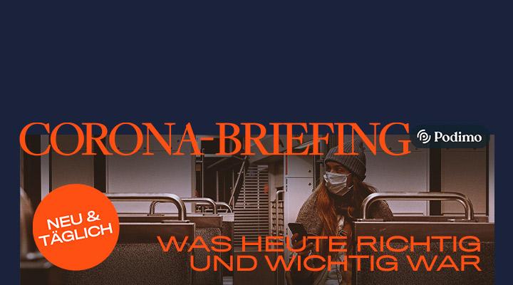 Corona-Briefing: was heute richtig und wichtig war   ein Podimo-Podcast