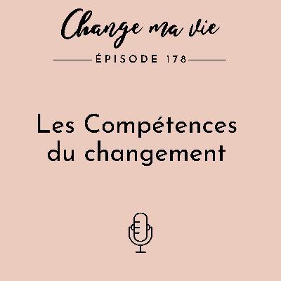 (178) Les Compétences du changement