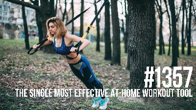 1357: The Single Most Effective At-Home Workout Tool