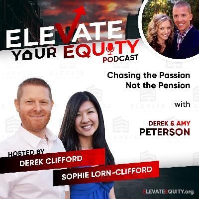 Ep 30 - Derek & Amy Peterson - Chasing the Passion Not the Pension