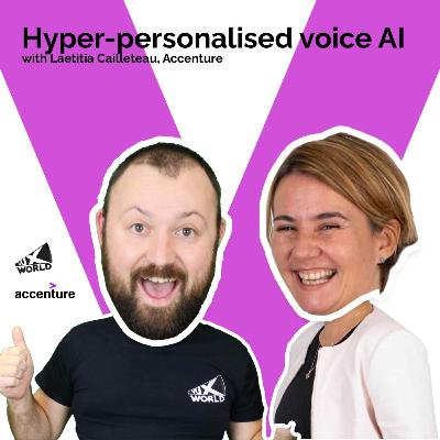 Hyper-personalised voice AI with Laetitia Cailleteau, Accenture
