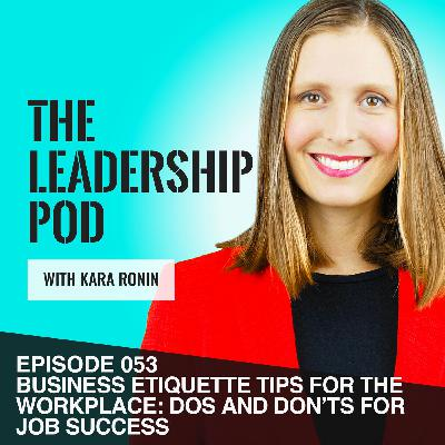 [053] Business Etiquette Tips for the Workplace: Dos and Don'ts for Job Success