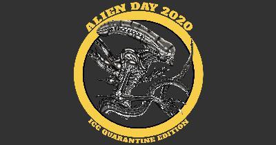 135 // Alien Day 2020 - ICC Quarantine Edition: Live Episode Coverage