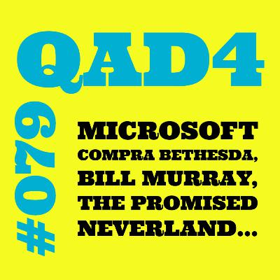 #079 - Microsoft compra Bethesda, Bill Murray, The Promised Neverland...