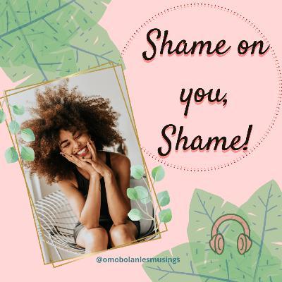Shame on you, Shame
