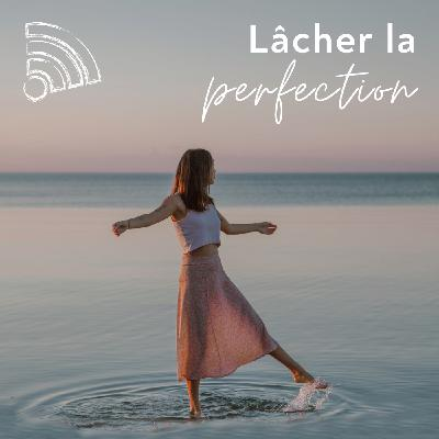 Lâcher la perfection