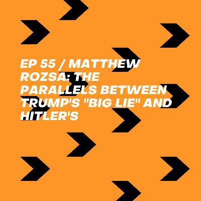 "Matthew Rozsa: The Parallels Between Trump's ""Big Lie"" and Hitler's"