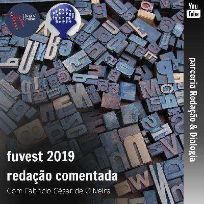 Fuvest 2019: redação comentada (Redação & Dialogia)