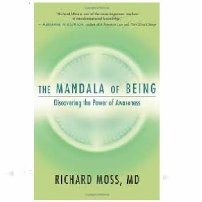Podcast 786:  The Mandala of Being - Discovering the Power of Awareness with Dr. Richard Moss