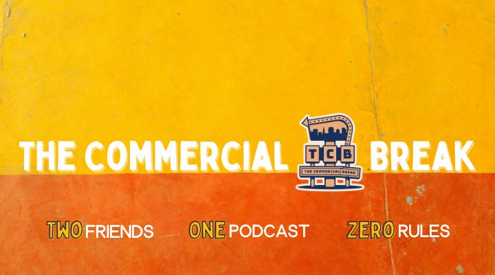 The Commercial Break