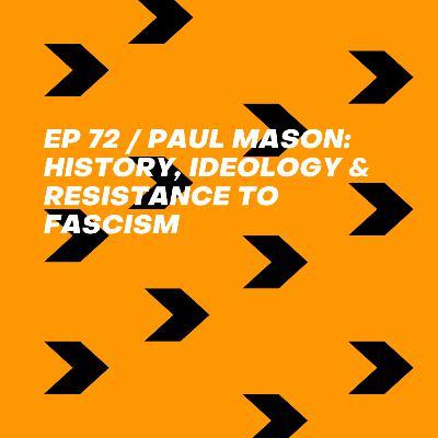 Paul Mason: History, Ideology & Resistance to Fascism