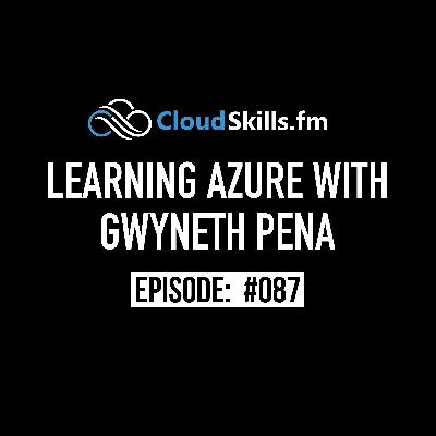 087: Learning Azure with Gwyneth Pena