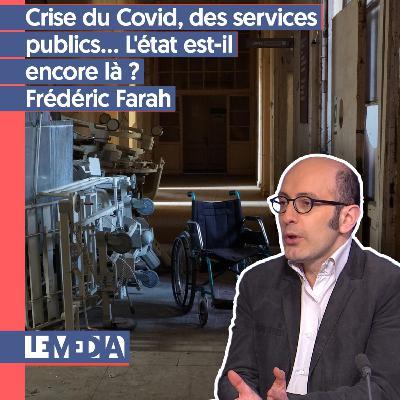 Instéco | Crise du COVID, des services publics... L'Etat est-il encore là ? | Frédéric Farah