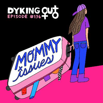 Mommy Issues w/ Brittany Ashley - Ep. 196