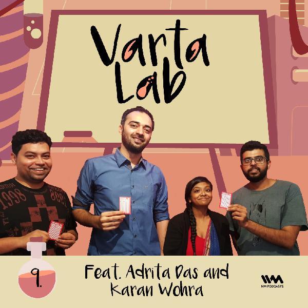 S02 E09: Feat. Adrita Das and Karan Wohra