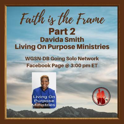 Faith is the Frame Part 2