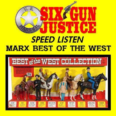 SIX-GUN JUSTICE SPEED-LISTEN—MARX' BEST OF THE WEST / JOHNNY WEST ACTION FIGURES