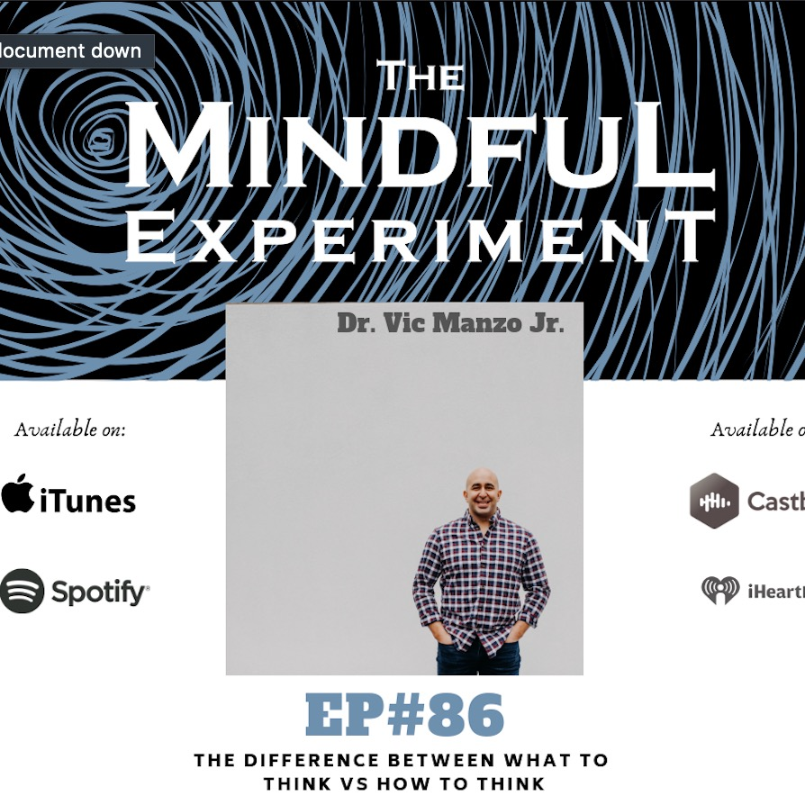 EP#86 - The Difference Between What to Think vs. How to Think