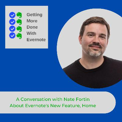 A Conversation with Nate Fortin, SVP of Design, About Evernote's New Feature, Home