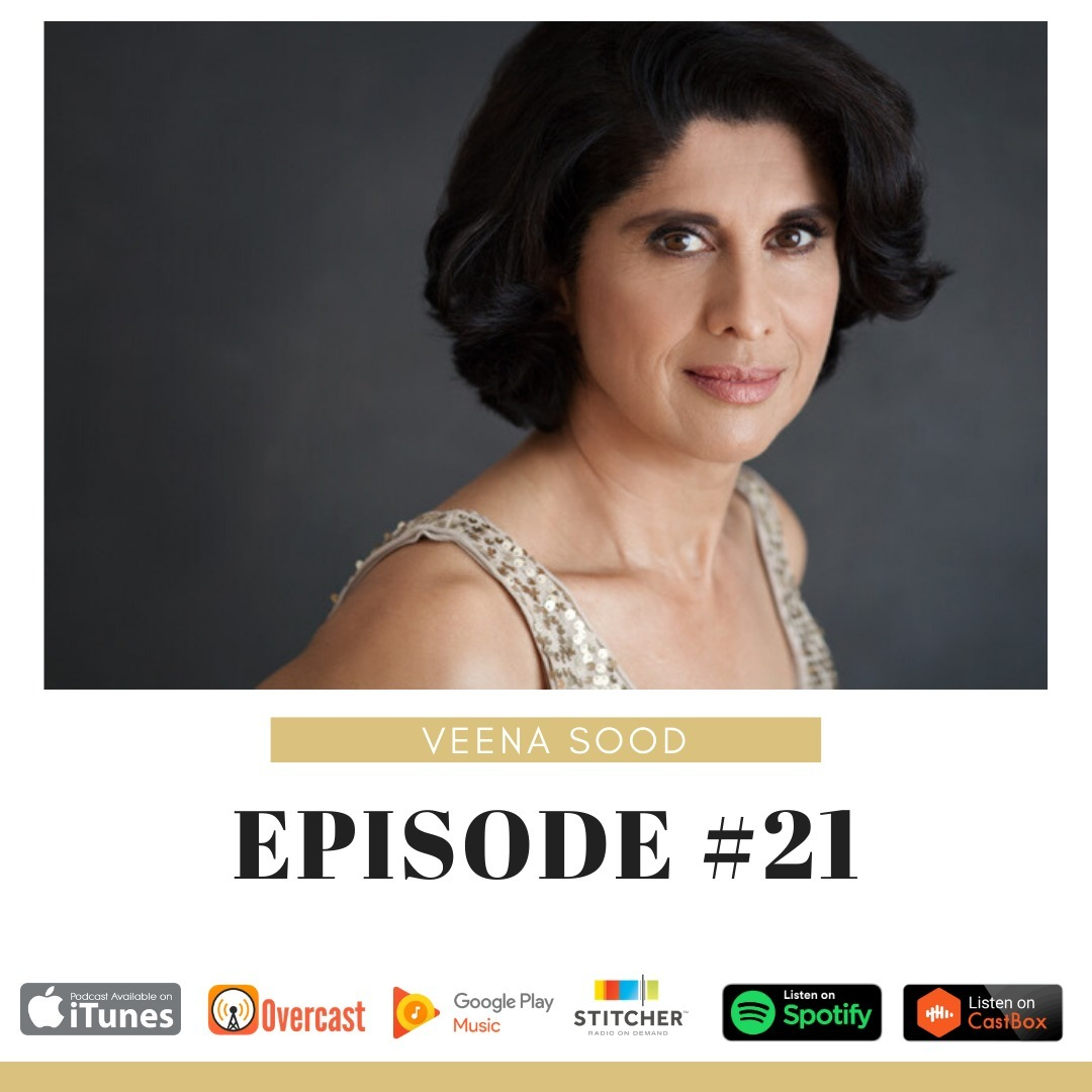Episode #21: Veena Sood chats about her extensive Film, TV and Theatre career