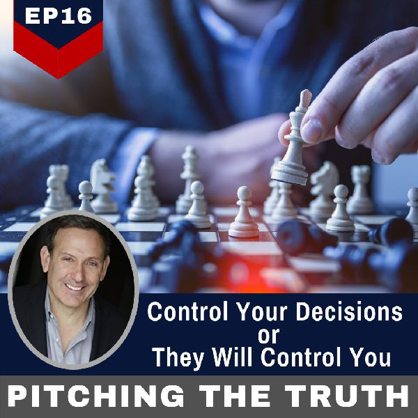 Ep16.Control Your Decision or They Will Control You