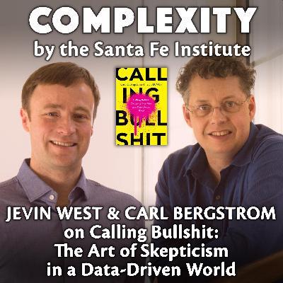 Carl Bergstrom & Jevin West on Calling Bullshit: The Art of Skepticism in a Data-Driven World