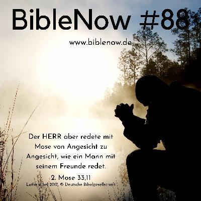 BibleNow #88: 2. Mose 32,30-33,14