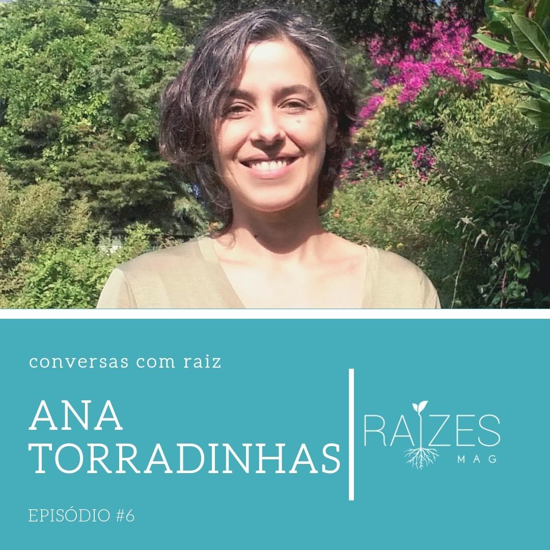 Episódio #6 - Ana Torradinhas