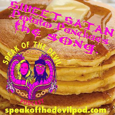 Sweet SATAN Potato Pancakes THE SONG! - SPEAK OF THE DEVIL POD