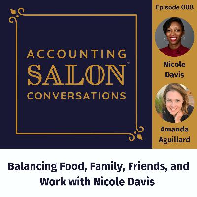 Balancing Food, Family, Friends, and Work with Nicole Davis