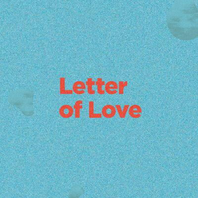 Letter of Love - The Letter of Love