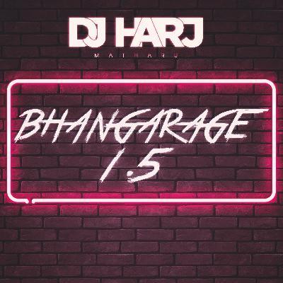 Bhangarage 1.5 (DJ Harj Matharu)