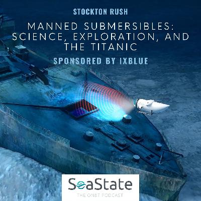 Stockton Rush - Manned Submersibles: Science, Exploration, And The Titanic