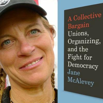 Truth To Power | Jane McAlevey | Union Organizing | Oct. 18, 2020
