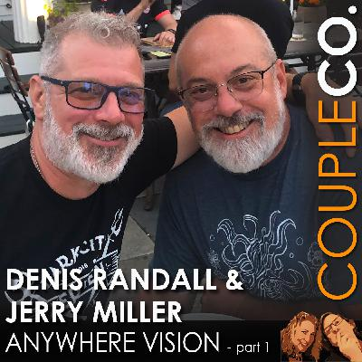 See The Business Clearly: Denis Randall And Jerry Miller of Anywhere Vision, Part 1