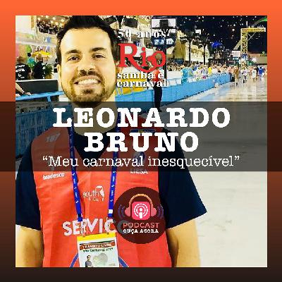 Ep. 22 - Leonardo Bruno - Meu Carnaval Inesquecível