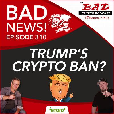 Heartland Newsfeed Podcast Network: The Bad Crypto Podcast (Trump's Crypto Ban? Bad News For 9/19/19)