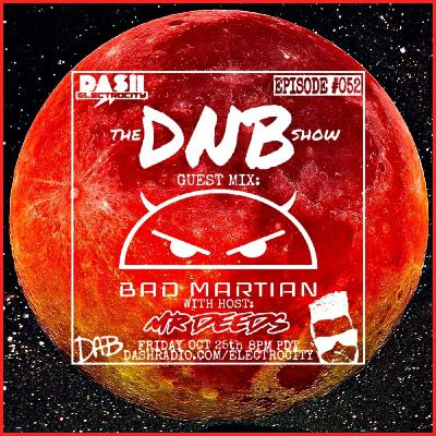 the DNB show Episode 52 (guest mix Bad Martian)