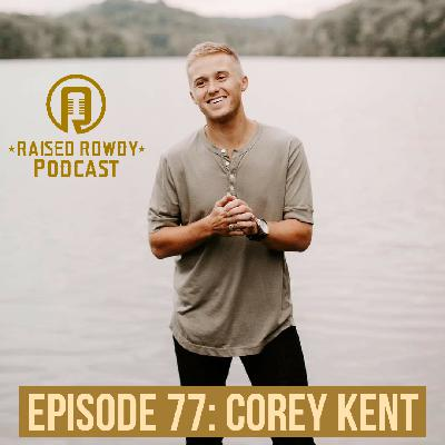 Episode 77-Corey Kent