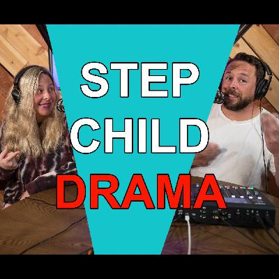 Blended Life EP. 81: Step Child Drama