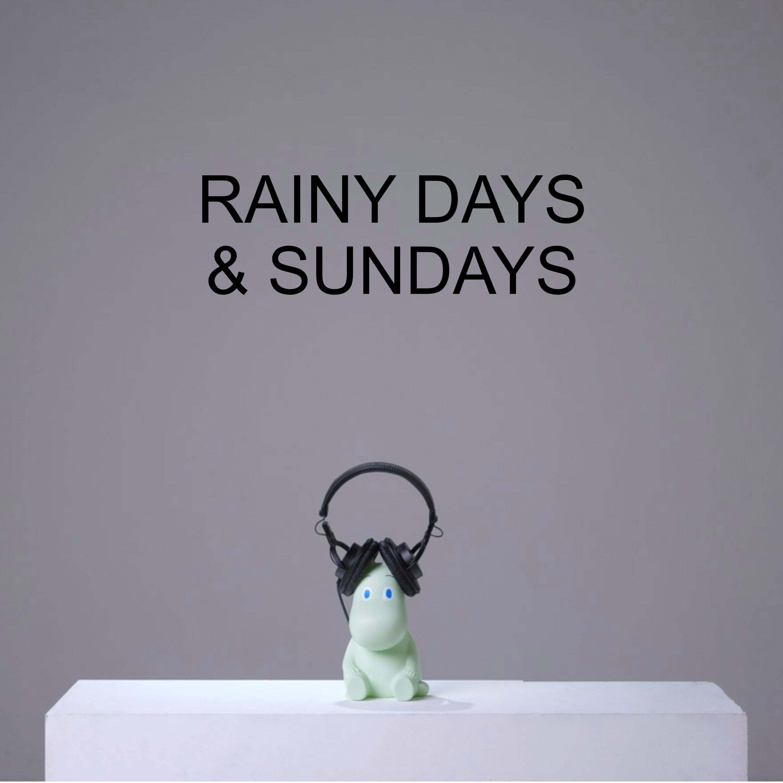 Ep #42 - Rainy Days & Sundays