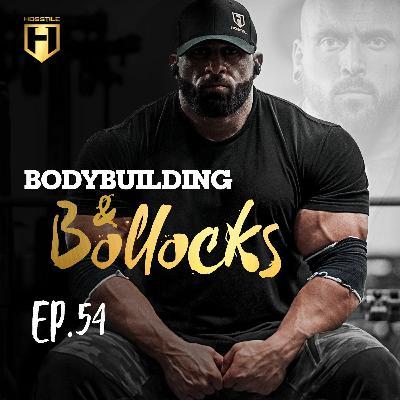 BODYBUILDING & BOLLOCKS Ep.54 | Fouad Abiad, James Hollingshead & Iain Valliere