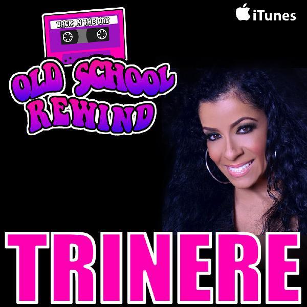 Trinere Joins The Rewind Talkin' Old School
