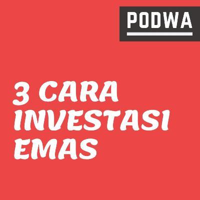 3 Cara Investasi Emas | Tips Nabung Emas di Pegadaian dan App Fintech - PODWA Waisy Alqi Ep. #18