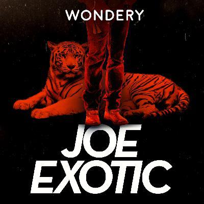"Wondery Presents ""Joe Exotic: Tiger King"""