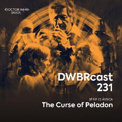 DWBRcast 231 - Série Clássica: The Curse of Peladon!