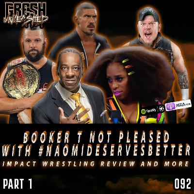 Booker T Not Pleased With #NaomiDeservesBetter Trend, Impact Wrestling Review & More   092 Part 1