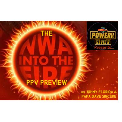 "A WNCSP/WNCN Podcast-""The NWA Into the Fire PPV Preview"" w/ Johny Florida & Papa Dave"